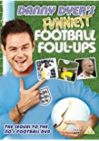Danny Dyer&#39;s Funniest Football Foul-Ups