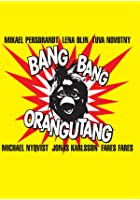 Bang Bang Orangutang