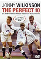 Jonny Wilkinson - The Perfect 10