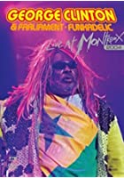 George Clinton / Parliament / Funkadelic - Live at Montreux 2004