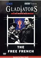 Gladiators Of World War 2 - The Free French
