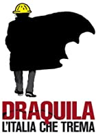 Draquila - L&#39;Italia che trema