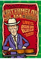 Watermelon Slim And The Workers - Live At The Ground Zero Blues Club