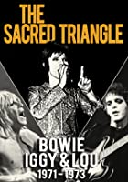 David Bowie, Iggy Pop And Lou Reed - The Sacred Triangle