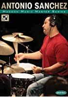 Antonio Sanchez - The Master Series