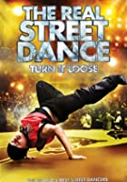 Turn It Loose - The Real Street Dance