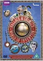 Wallace and Gromit&#39;s World of Inventions