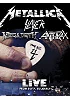 Metallica / Slayer / Megadeth / Anthrax - The Big Four - Live From Sofia Bulgaria