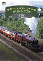 Britain's Railways - Then And Now - LMS