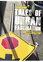 Tales of Urban Fascination