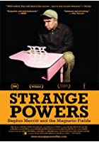 Strange Powers - Stephin Merritt and the Magnetic Fields