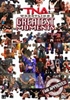 TNA Wrestling&#39;s Greatest Moments