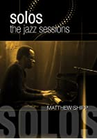 Jazz Sessions - Matthew Shipp