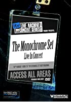 The ITV Sessions - The Monochrome Set - Live In Concert