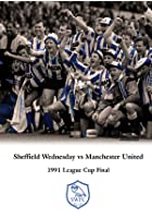 1991 League Cup Final - Sheffield Wednesday v Manchester United