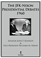 The JFK-Nixon Presidential Debates
