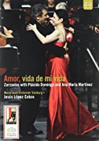 Amor, Vida De Mi Vida - Zarazuelas With Placido Domingo And Ana Maria Martinez