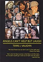 Angels Can't Help But Laugh