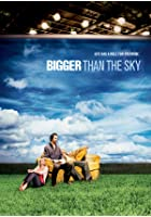 Bigger than the Sky
