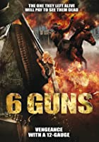 6 Guns