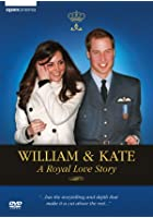 William &amp; Kate - A Royal Love Story