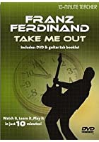 Ten Minute Teacher - Franz Ferdinand - Take Me Out