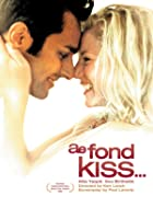 Ae Fond Kiss...