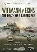 Wittmann And Ekins - The Death Of A Panzer Ace