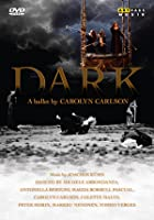 Dark - A Ballet By Carolyn Carlson