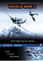 World War 2 - Fight For The Skies