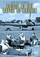 Voices Of The Battle Of Britain - Battle For The Skies