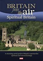 Britain From The Air - Spiritual Britain