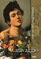 Discover The Great Masters Of Art - Caravaggio