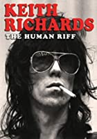 Keith Richards - The Human Riff