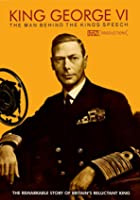 King George VI - The Man Behind The Kings Speech