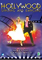 Hollywood Singing and Dancing Movies That Rocked and Rolled