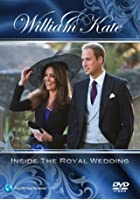 William and Kate - Inside the Royal Wedding
