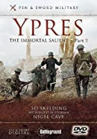 Ypres - The Immortal Salient Vol.2 - Messines To Passchendale