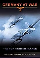 Germany At War - The Top Fighters