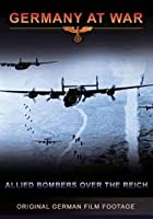 Germany At War - Allied Bombers Over The Reich
