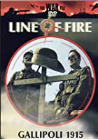 Line Of Fire - Gallipoli 1915