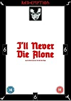 I&#39;ll Never Die Alone