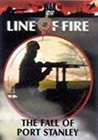 Line Of Fire - The Fall Of Port Stanley