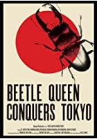 Beetle Queen Conquers Tokyo