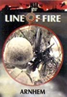 Line Of Fire - Arnhem