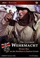 The German Wehrmacht - Winter War On The Northern &amp; Eastern Fronts