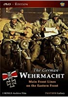 The German Wehrmacht - Main Front Lines On The Eastern Front