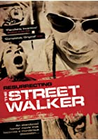 Resurrecting the Street Walker