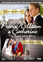 Prince William and Catherine - A Royal Romance Story