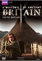 A History Of Ancient Britain - Celtic Britain